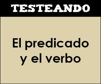 El predicado y el verbo. 2º ESO - Lengua (Testeando)