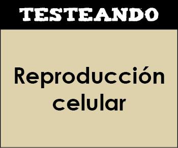Reproducción celular. 2º Bachillerato - Biología (Testeando)