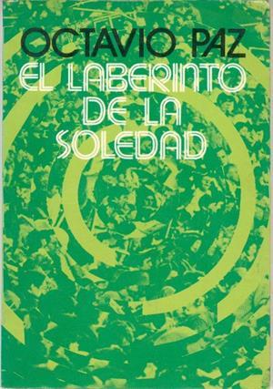 El laberinto de la soledad. Octavio Paz (hacer.org)