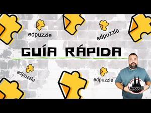EdPuzzle, una guía rápida