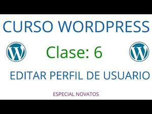 Wordpress Novatos | Clase 6 | Editar Perfil de Usuario