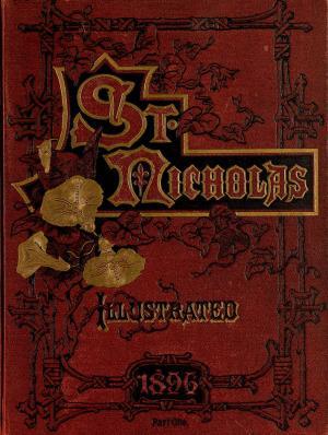 St. Nicholas. March 1896 (International Children's Digital Library)