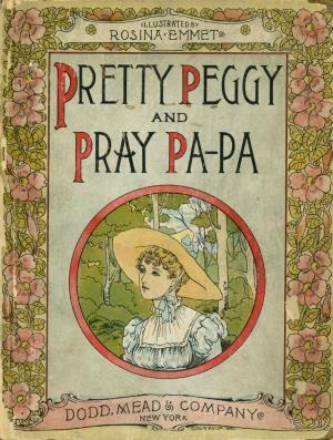 Pretty Peggy and Pray papa (International Children's Digital Library)