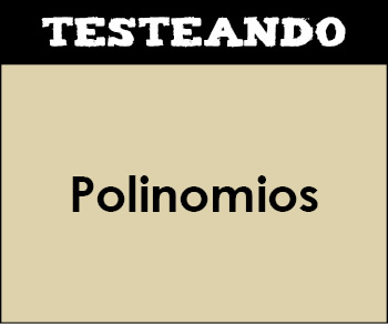 Polinomios. 1º Bachillerato - Matemáticas (Testeando)