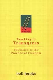Enseñando a Transgredir. Educación como la práctica de la libertad
