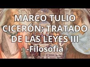 Marco Tulio Cicerón. Tratado de las Leyes III