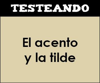 El acento y la tilde. 3º ESO - Lengua (Testeando)