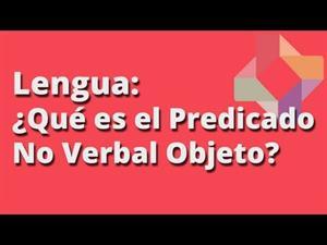 ¿Qué es el Predicado No Verbal Objeto?