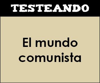 El mundo comunista. 1º Bachillerato - Historia del Mundo Contemporáneo (Testeando)