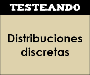 Distribuciones discretas. 1º Bachillerato - Matemáticas (Testeando)