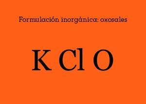 Formulación inorgánica: Oxosales