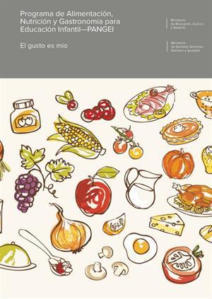 Programa de Alimentación, Nutrición y Gastronomía para Educación Infantil (PANGEI). El gusto es mío
