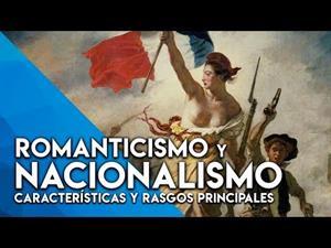 Romanticismo y nacionalismo, ¿qué son?