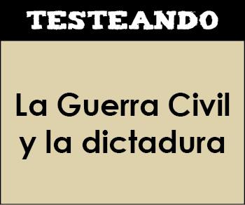 La Guerra Civil y la dictadura. 2º Bachillerato - Historia de España (Testeando)