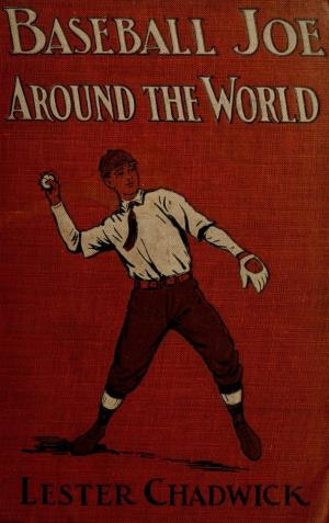 Baseball Joe around the world or pitching on a grand tour (International Children's Digital Library)