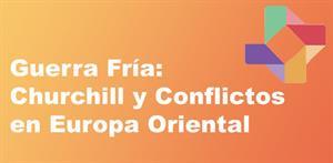 Guerra Fría: Churchill y conflictos en Europa Oriental (PerúEduca)