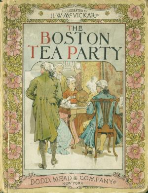 The Boston tea party, December 1773 (International Children's Digital Library)