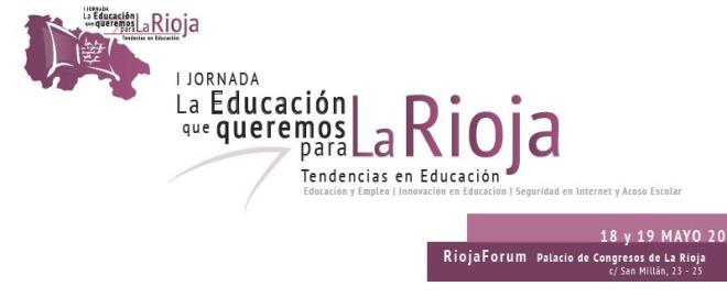 Exposiciones Tickets Cómo Llegar: I JORNADA LA EDUCACIÓN QUE QUEREMOS PARA LA RIOJA