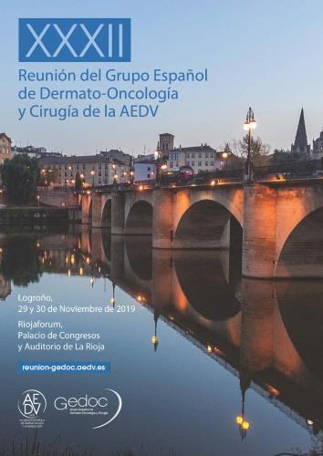 XXXII REUNIÓN DEL GRUPO ESPAÑOL DE DERMATO- ONCOLOGÍA Y CIRUGÍA DE LA AEDV
