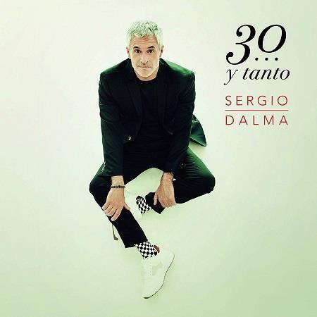 """Sergio Dalma """"30 y tanto"""""""