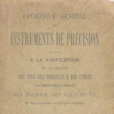 Catalogue général des instruments de précision appliqués a la vinificationet a l'analyse des vins, des vinaigres & des cidres, [etc.]