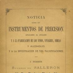 Noticia sobre los instrumentos de precisión aplicados al análisis ya la fabricación de los vinos, vinagres, sidras y alcoholes y a la investigación