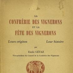 La confrérie des vignerons et la fête des vignerons Leurs origines,leur histoire
