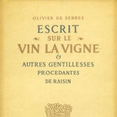 Escrit sur le vin, la vigne et autres gentillesses procedantes de raisin