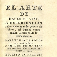 El arte de hacer el vino o experiencias sobre mejorar todo género de vinos, [etc.]