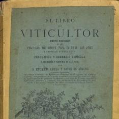 El libro del viticultor: breve resumen de las prácticas más útilespara cultivar las viñas y fabricar buenos vinos